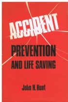 Accident Prevention and Life Saving John H Hunt, Mary Marks